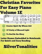 Christian Favorites for Easy Piano Volume 1 E by Silver Tonalities