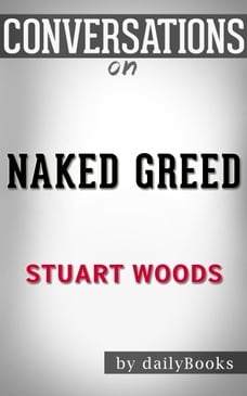 Conversations on Naked Greed By Stuart Woods