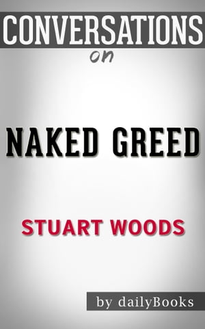 Conversations on Naked Greed By Stuart Woods by dailyBooks