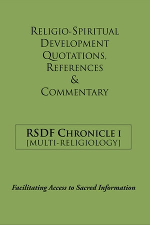 Rsdf Chronicle I: Religio-Spiritual Development Quotations, References & Commentary