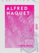 Alfred Naquet by Mario Proth
