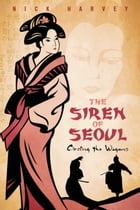 The Siren of Seoul: Circling the Wagons
