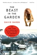 The Beast in the Garden: A Modern Parable of Man and Nature 4a18f5a4-78c4-4715-b01a-4684497f1c18