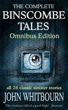 The Complete Binscombe Tales: Omnibus Edition by Spark Furnace