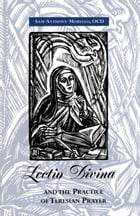 Lectio Divina and the Practice of Teresian Prayer by Sam Anthony Morello, OCD