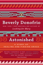 Astonished: A Story of Healing and Finding Grace