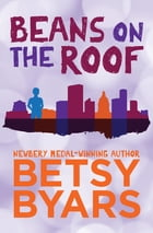 Beans on the Roof by Betsy Byars