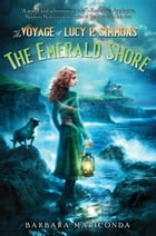 The Voyage of Lucy P. Simmons: The Emerald Shore by Barbara Mariconda