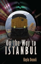 On the Way to Istanbul by Kayla Danoli