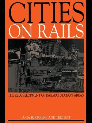 Cities on Rails The Redevelopment of Railway Stations and their Surroundings