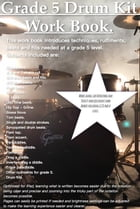 Grade 5 Drum Kit Work Book.: Everything you need to know to prepare you for grade 5. by James Packer