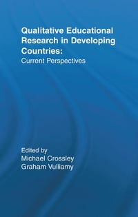 Qualitative Educational Research in Developing Countries: Current Perspectives