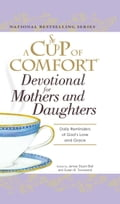A Cup of Comfort Devotional for Mothers and Daughters a95aaa1a-c195-4f91-90cd-8bf19085d100