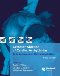 Catheter Ablation of Cardiac Arrhythmias: Basic Concepts and Clinical Applications