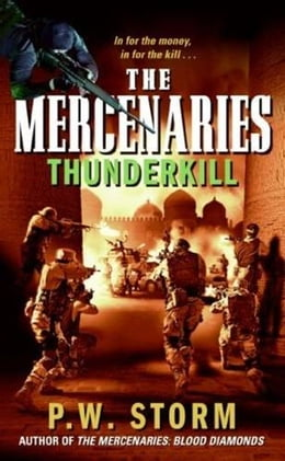 Book The Mercenaries: Thunderkill by P. W. Storm