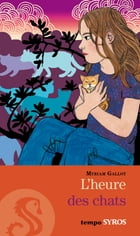 L'heure des chats by Myriam Gallot