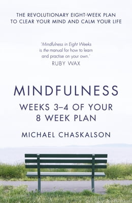 Book Mindfulness: Weeks 3-4 of Your 8-Week Plan by Michael Chaskalson