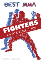 Best MMA Fighters of All Time 1-100 by alex trostanetskiy