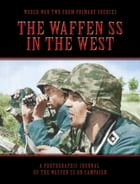 The Waffen SS In The West by Bob Carruthers