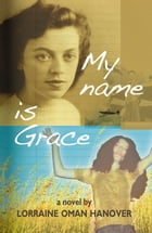 My Name is Grace by Hanover, Lorraine Oman
