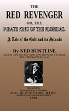 The Red Revenger: The Pirate King of the Floridas by Ned Buntline