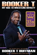 Booker T: My Rise To Wrestling Royalty fc054618-1403-4aa8-9775-4662159d894d