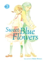 Sweet Blue Flowers, Vol. 1 Cover Image