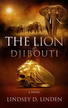 The Lion Of Djibouti by Lindsey D Linden