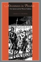 Adventures in Paradox: Don Quixote and the Western Tradition by Charles D. Presberg