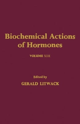 Book Biochemical Actions of Hormones V13 by Litwack, Gerald