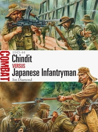 Chindit vs Japanese Infantryman: 1943–44
