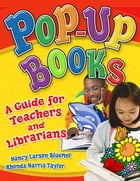 Pop-up Books: A Guide for Teachers and Librarians by Nancy Larson Bluemel