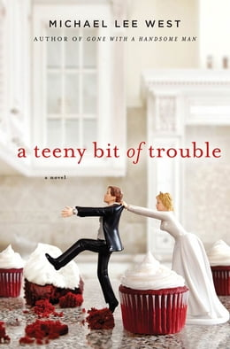 Book A Teeny Bit of Trouble by Michael Lee West
