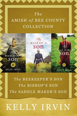 Book The Amish of Bee County Collection: The Beekeeper's Son, The Bishop's Son, The Saddle Maker's Son by Kelly Irvin