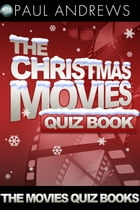 The Christmas Movies Quiz Book by Paul Andrews
