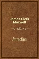 Attraction by James Clerk Maxwell