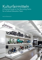 Kulturfairmitteln: A Practical Guide to Fair Recruiting Terms for a Cultural Education Team by Wencke Maderbacher