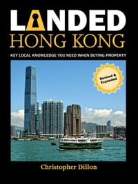 Landed Hong Kong: Key Local Knowledge You Need When Buying Property