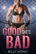 So Good She's Bad 6c6fc24c-e091-4dd1-bdad-94457742a6f7
