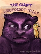 The Giant Who Forgot to Eat by Dawn DuVall