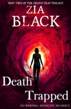 Death Trapped by Zia Black