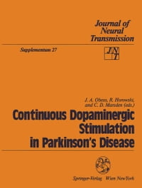 Continuous Dopaminergic Stimulation in Parkinson's Disease: Proceedings of the Workshop in Alicante…