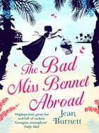 The Bad Miss Bennet Abroad by Jean Burnett