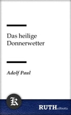 Das heilige Donnerwetter by Adolf Paul