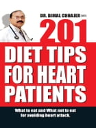 201 Diet Tips for Heart Patients by Dr. Bimal Chhajer