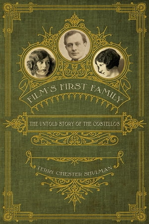 Film's First Family: The Untold Story of the Costellos
