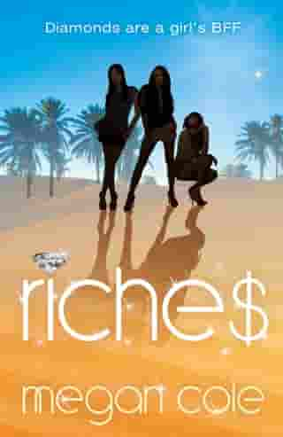 Riches: Snog, Steal and Burn by Megan Cole