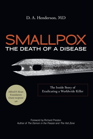 Smallpox: The Death of a Disease The Inside Story of Eradicating a Worldwide Killer