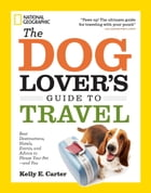 The Dog Lover's Guide to Travel Cover Image