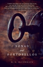 Songs and Portobellos by M.A. McCormack